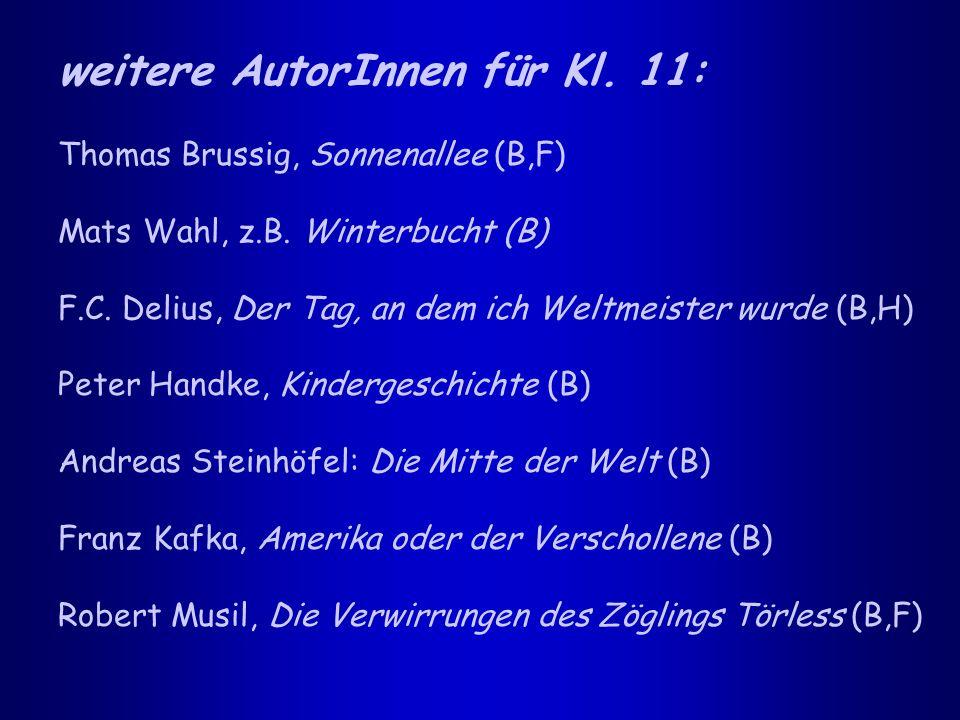 weitere AutorInnen für Kl. 11: Thomas Brussig, Sonnenallee (B,F) Mats Wahl, z.B.