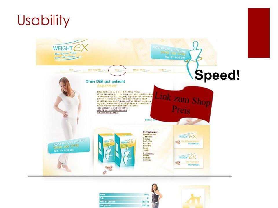 Usability Link zum Shop Preis Speed!