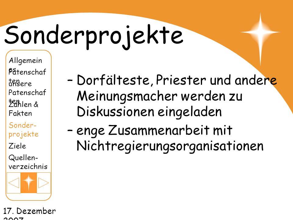 17. Dezember 2007 Sonderprojekte –Dorfälteste, Priester und andere Meinungsmacher werden zu Diskussionen eingeladen –enge Zusammenarbeit mit Nichtregi