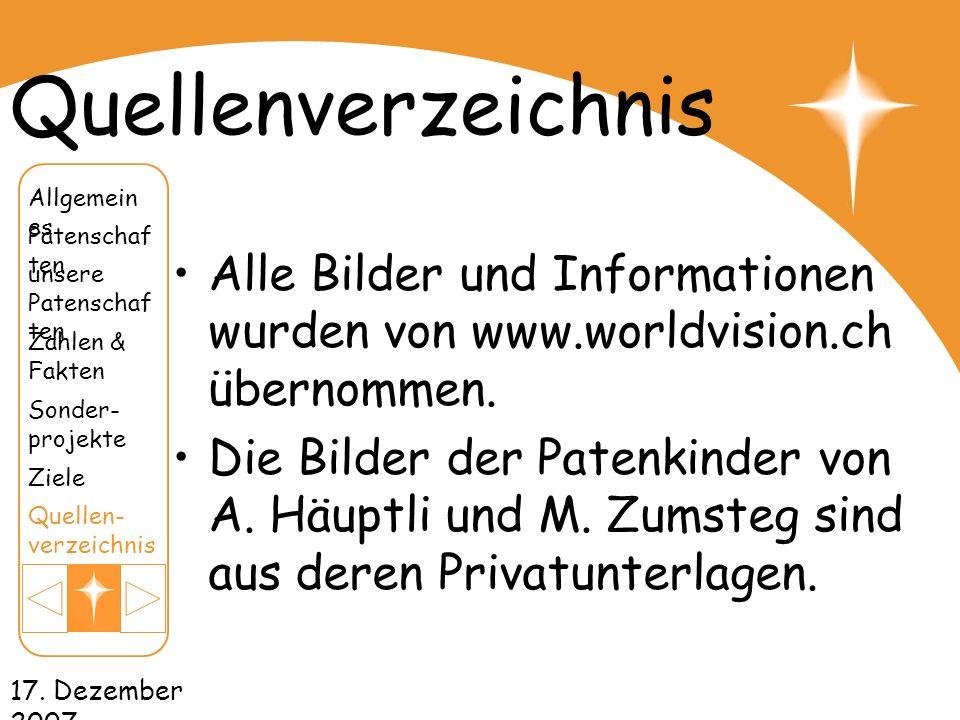 Quellenverzeichnis Alle Bilder und Informationen wurden von www.worldvision.ch übernommen. Die Bilder der Patenkinder von A. Häuptli und M. Zumsteg si