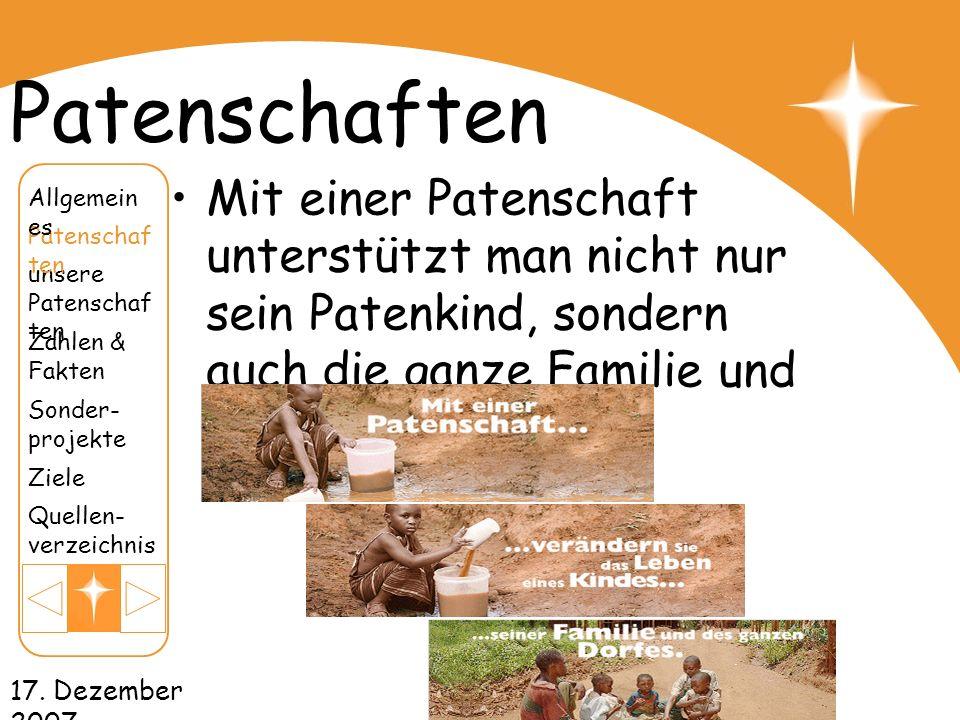 17. Dezember 2007 Patenschaften Mit einer Patenschaft unterstützt man nicht nur sein Patenkind, sondern auch die ganze Familie und deren Gemeinde. uns