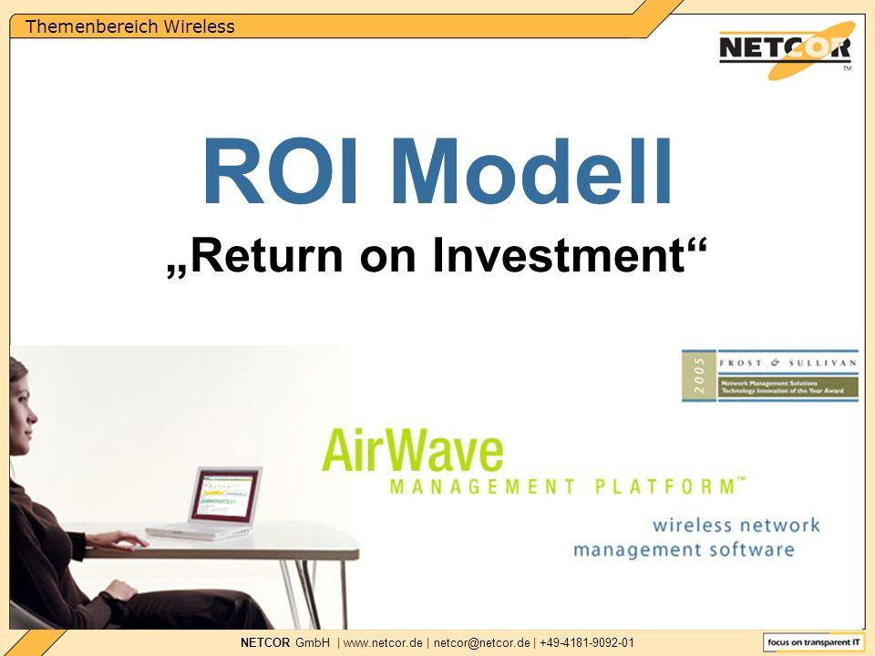 Themenbereich Wireless NETCOR GmbH   www.netcor.de   netcor@netcor.de   +49-4181-9092-01 Lösungsquote mit AMP ROI Modell Return on Investment