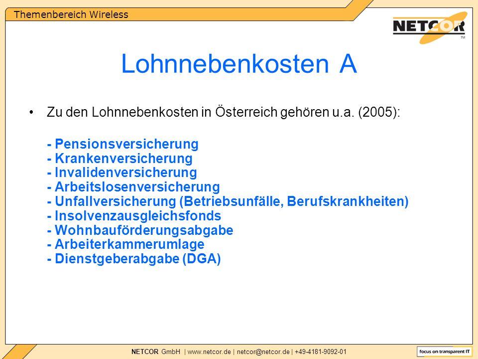 Themenbereich Wireless NETCOR GmbH | www.netcor.de | netcor@netcor.de | +49-4181-9092-01 Zu den Lohnnebenkosten in Österreich gehören u.a.