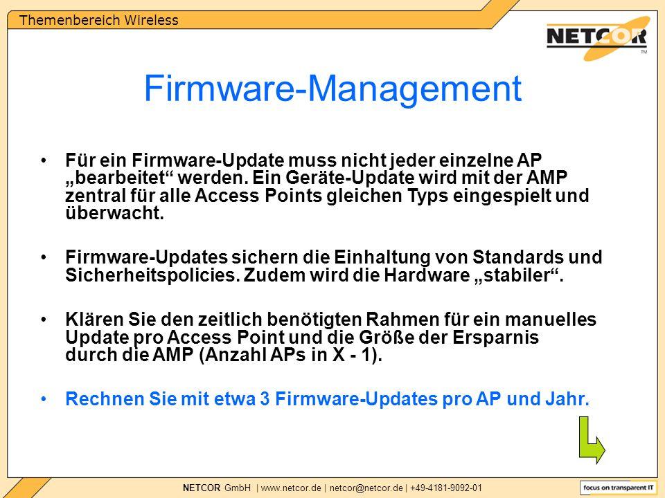 Themenbereich Wireless NETCOR GmbH | www.netcor.de | netcor@netcor.de | +49-4181-9092-01 Für ein Firmware-Update muss nicht jeder einzelne AP bearbeitet werden.
