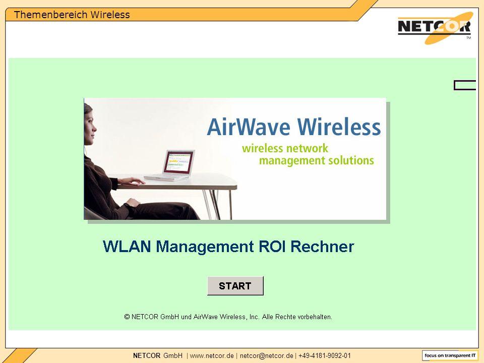 Themenbereich Wireless NETCOR GmbH   www.netcor.de   netcor@netcor.de   +49-4181-9092-01 Ohne ein zentrales Managementsystem müssen hochqualifizierte Personalressourcen für vorbereitende Ausbildung und Konfiguration von APs dezentral vorgehalten werden.