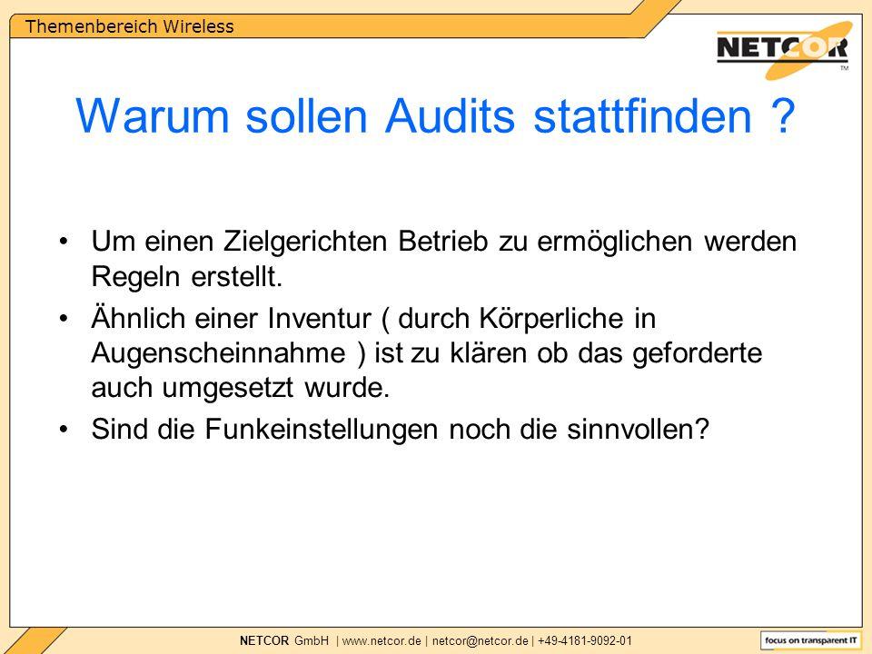 Themenbereich Wireless NETCOR GmbH | www.netcor.de | netcor@netcor.de | +49-4181-9092-01 Warum sollen Audits stattfinden .