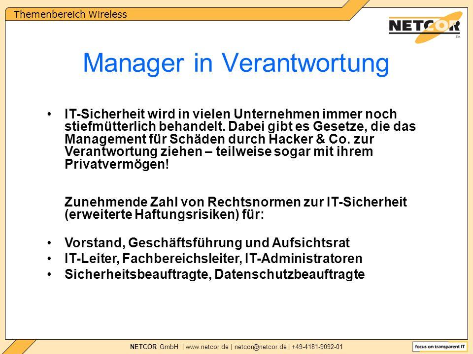 Themenbereich Wireless NETCOR GmbH | www.netcor.de | netcor@netcor.de | +49-4181-9092-01 IT-Sicherheit wird in vielen Unternehmen immer noch stiefmütterlich behandelt.