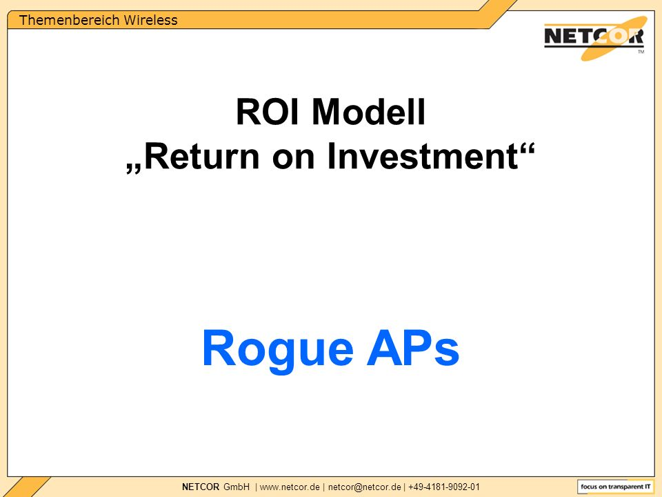 Themenbereich Wireless NETCOR GmbH |   | | Rogue APs ROI Modell Return on Investment