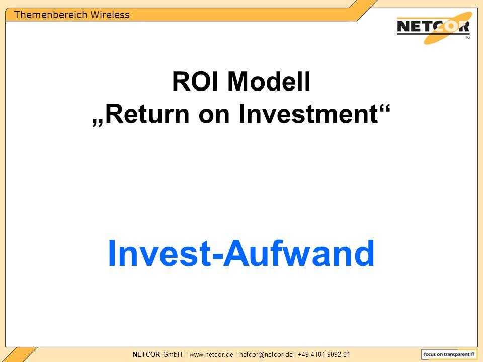 Themenbereich Wireless NETCOR GmbH   www.netcor.de   netcor@netcor.de   +49-4181-9092-01 Konfigurations-Audit ROI Modell Return on Investment