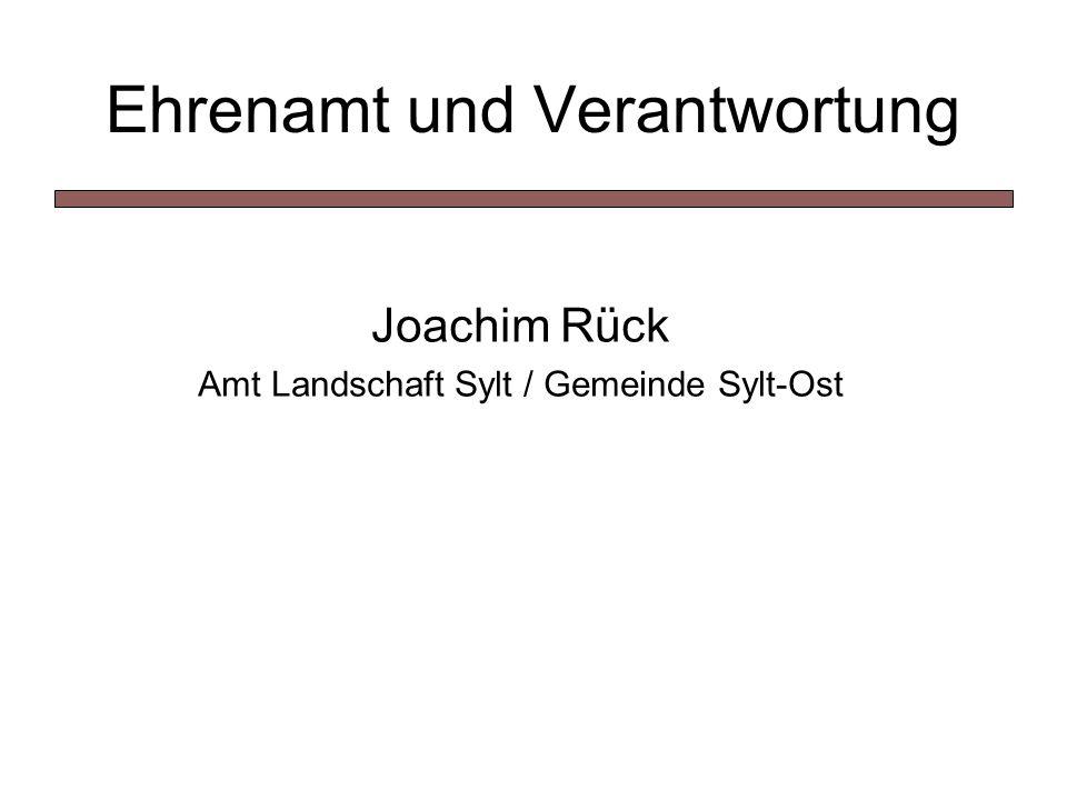 Ehrenamt und Verantwortung Joachim Rück Amt Landschaft Sylt / Gemeinde Sylt-Ost