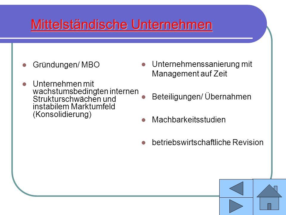 Mittelständische Unternehmen Gründungen/ MBO Unternehmen mit wachstumsbedingten internen Strukturschwächen und instabilem Marktumfeld (Konsolidierung)