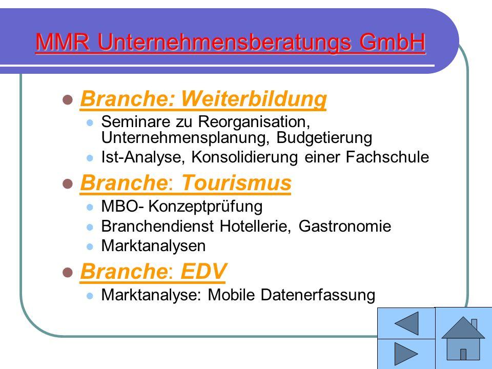MMR Unternehmensberatungs GmbH Branche: Weiterbildung Seminare zu Reorganisation, Unternehmensplanung, Budgetierung Ist-Analyse, Konsolidierung einer