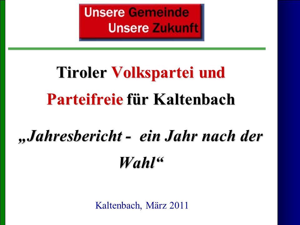 Tiroler Volkspartei und Parteifreie für Kaltenbach Jahresbericht - ein Jahr nach der Wahl Kaltenbach, März 2011