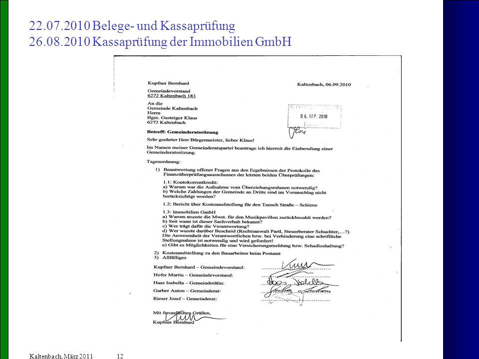 12 Kaltenbach, März 2011 22.07.2010 Belege- und Kassaprüfung 26.08.2010 Kassaprüfung der Immobilien GmbH