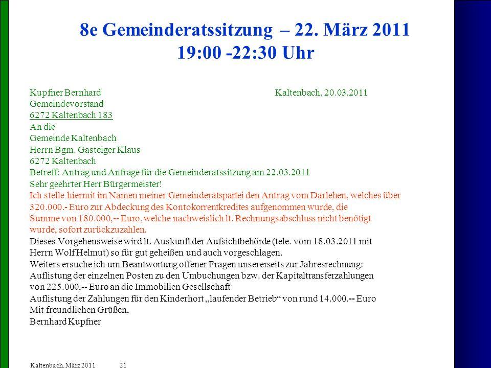 21 Kaltenbach, März 2011 8e Gemeinderatssitzung – 22. März 2011 19:00 -22:30 Uhr Kupfner BernhardKaltenbach, 20.03.2011 Gemeindevorstand 6272 Kaltenba