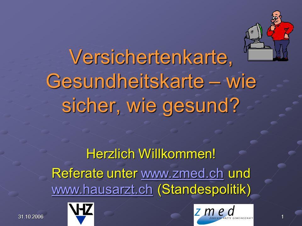 31.10.20061 Versichertenkarte, Gesundheitskarte – wie sicher, wie gesund.