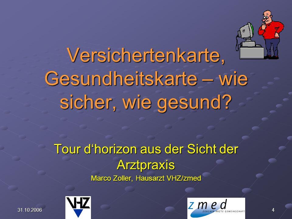 2531.10.2006 Rolle FMH, Bedeutung HPC Neu Vollzeit-E-health Beauftragte ab 6/06 Entwicklung E-health Strategie aus Sicht Ärzteschaft.