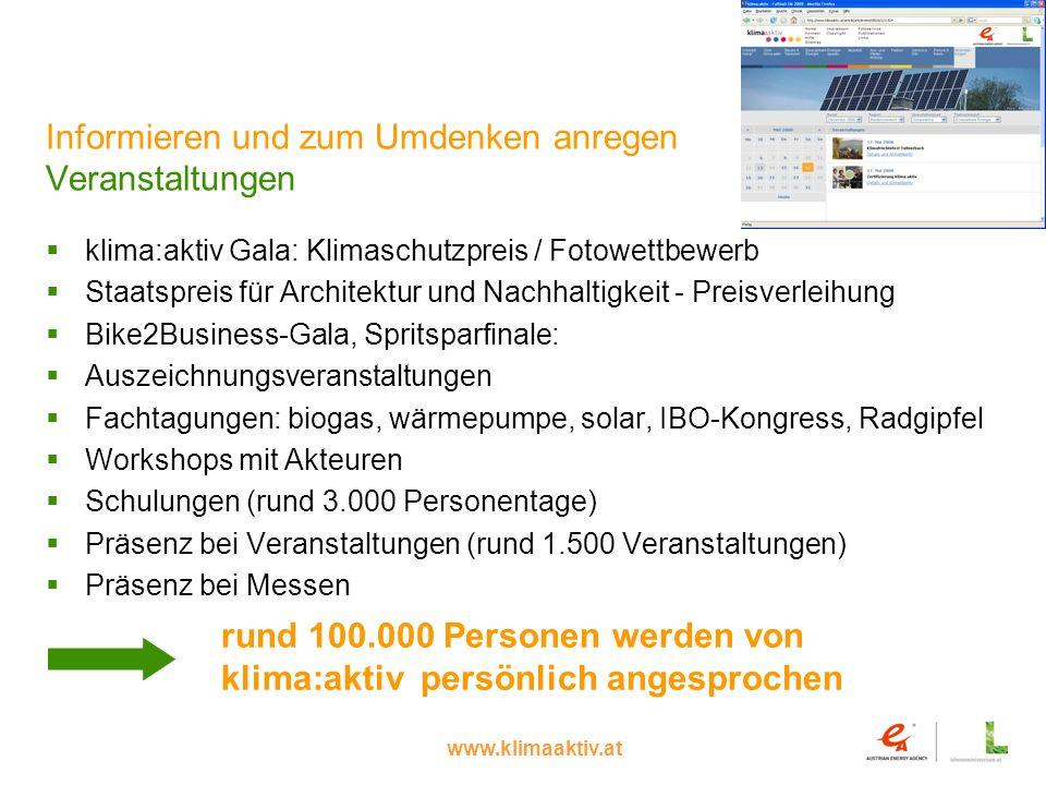 www.klimaaktiv.at Informieren und zum Umdenken anregen Veranstaltungen klima:aktiv Gala: Klimaschutzpreis / Fotowettbewerb Staatspreis für Architektur