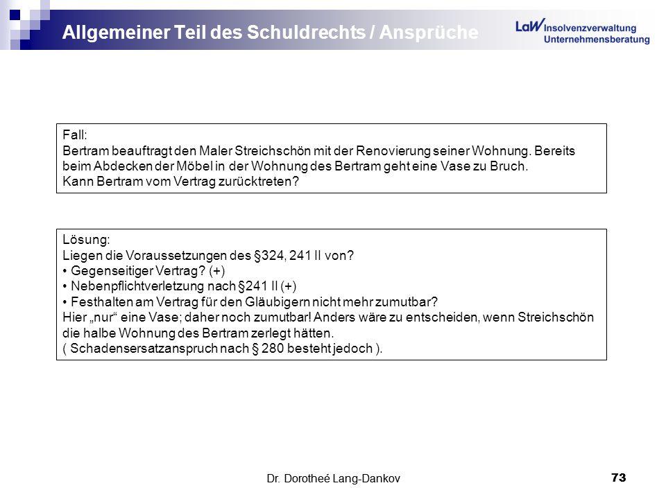 Dr. Dorotheé Lang-Dankov73 Allgemeiner Teil des Schuldrechts / Ansprüche Dr. Dorotheé Lang-Dankov 73 Fall: Bertram beauftragt den Maler Streichschön m
