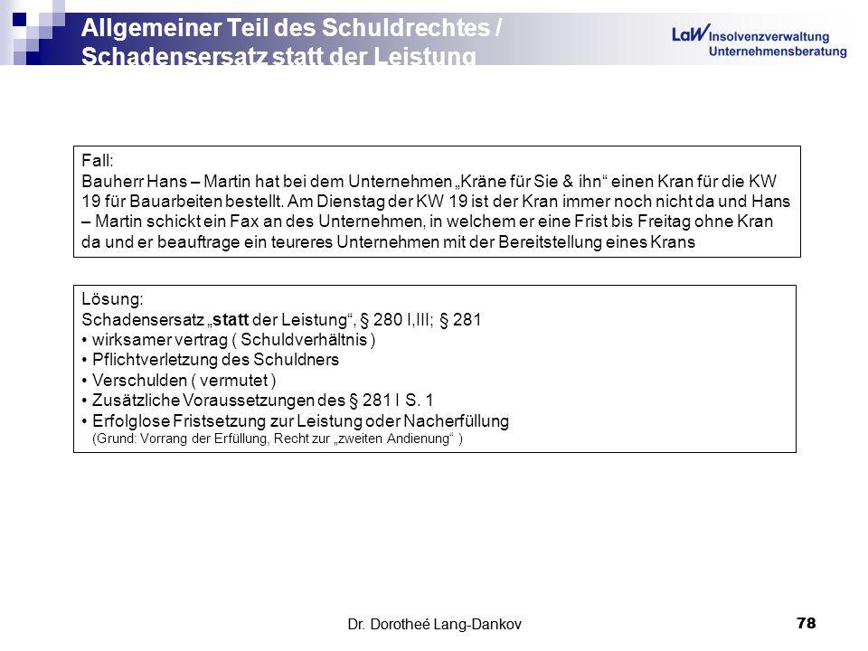 Dr. Dorotheé Lang-Dankov78 Allgemeiner Teil des Schuldrechtes / Schadensersatz statt der Leistung Dr. Dorotheé Lang-Dankov 78 Fall: Bauherr Hans – Mar