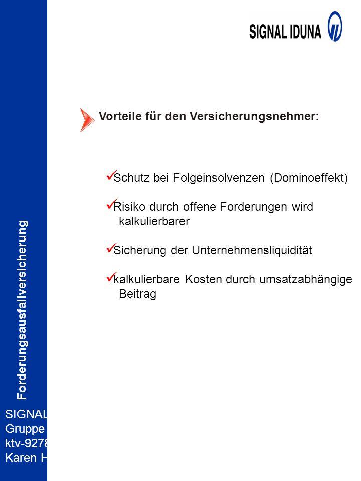 SIGNAL IDUNA- Gruppe ktv-92780 Karen Hein Forderungsausfallversicherung Vorteile für den Versicherungsnehmer: Schutz bei Folgeinsolvenzen (Dominoeffek