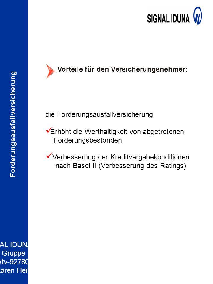 SIAL IDUNA- Gruppe ktv-92780 Karen Hein Forderungsausfallversicherung Vorteile für den Versicherungsnehmer: die Forderungsausfallversicherung Erhöht d