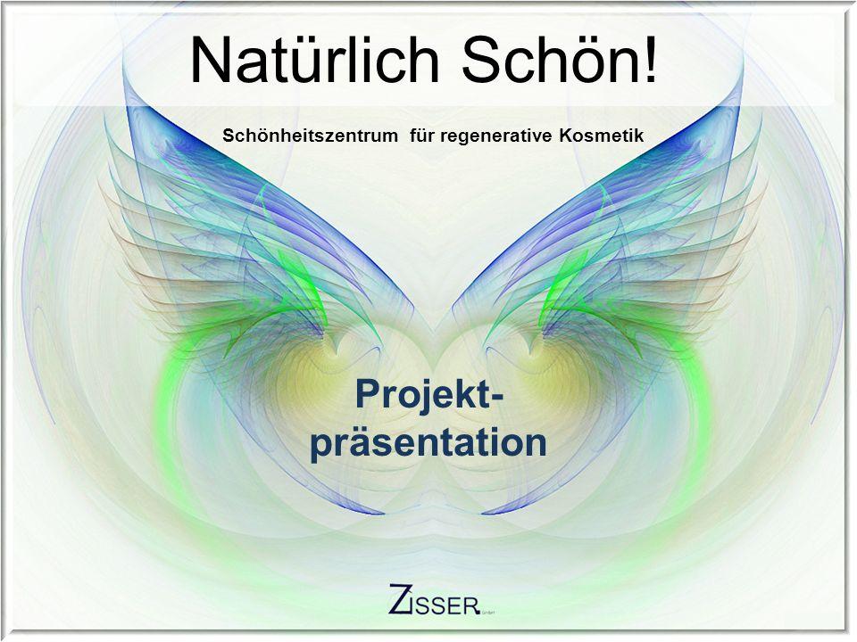 Natürlich Schön! Projekt- präsentation Schönheitszentrum für regenerative Kosmetik