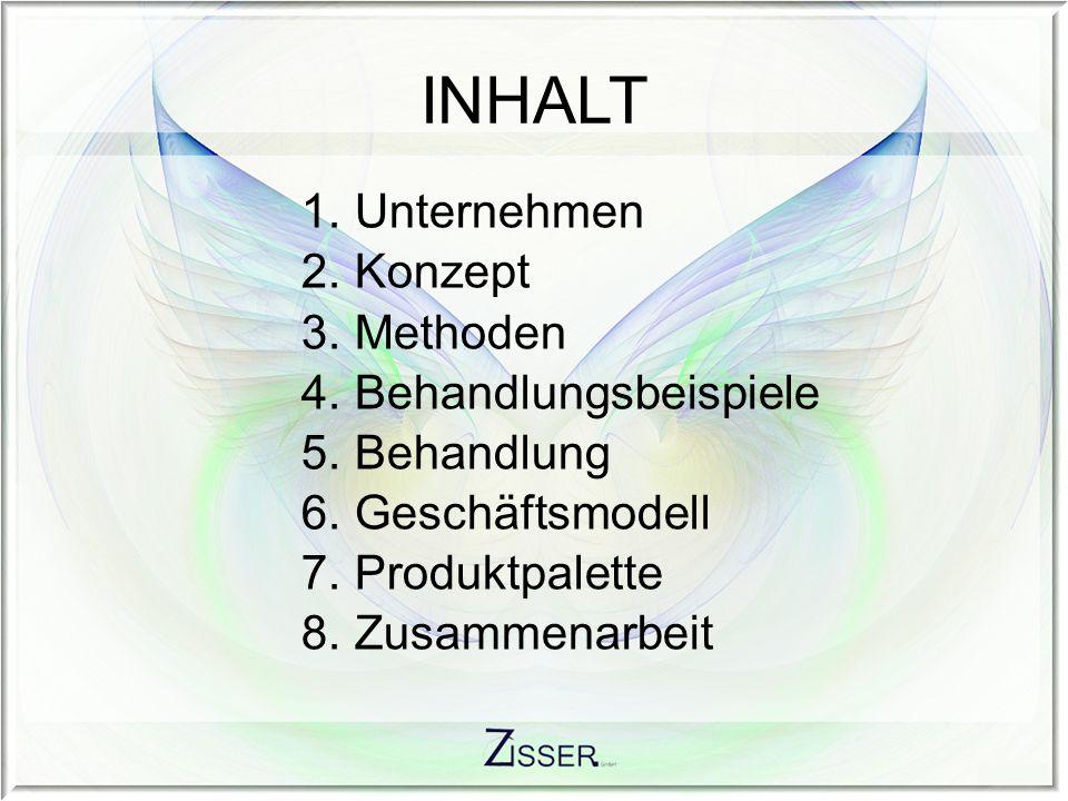 INHALT 1.Unternehmen 2.Konzept 3.Methoden 4.Behandlungsbeispiele 5.Behandlung 6.Geschäftsmodell 7.Produktpalette 8.Zusammenarbeit