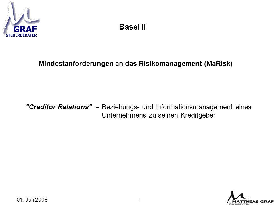 01. Juli 2006 1 Basel II Mindestanforderungen an das Risikomanagement (MaRisk)