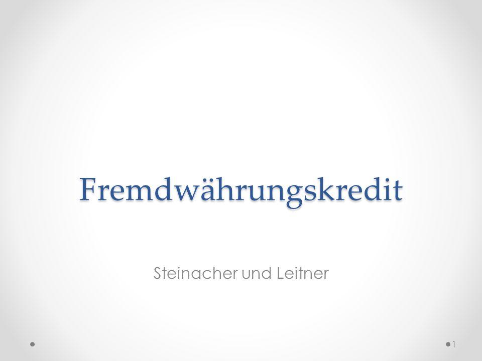 Fremdwährungskredit Steinacher und Leitner 1