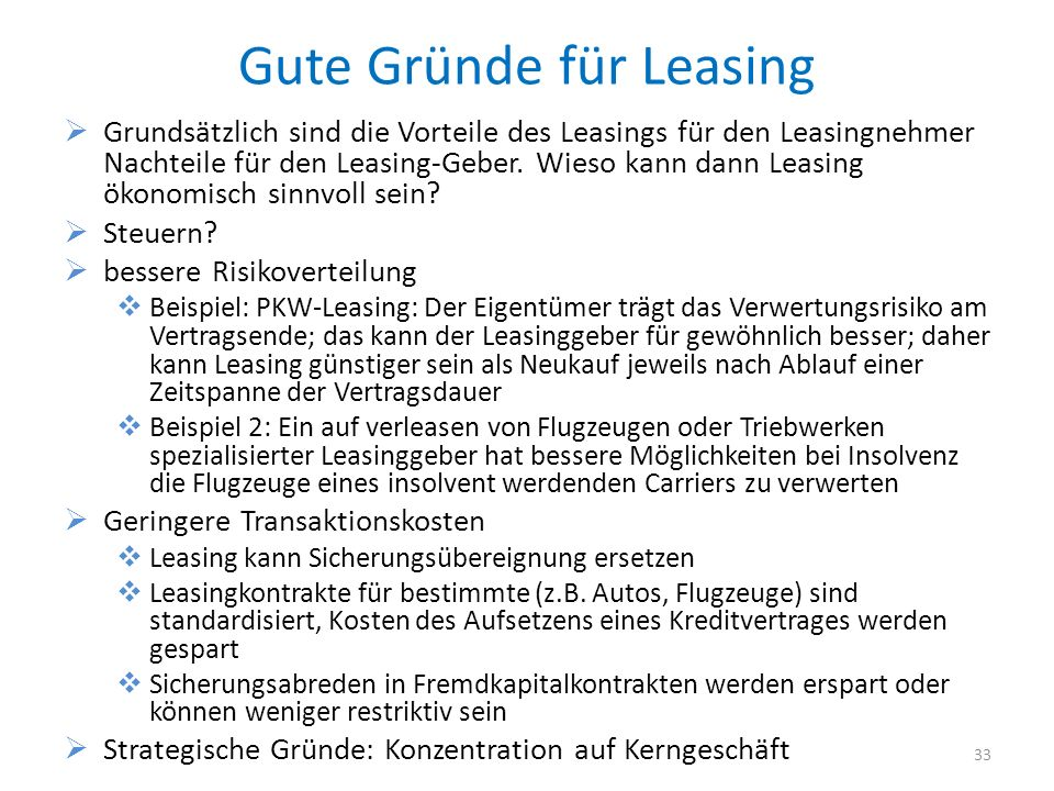 Gute Gründe für Leasing Grundsätzlich sind die Vorteile des Leasings für den Leasingnehmer Nachteile für den Leasing-Geber.