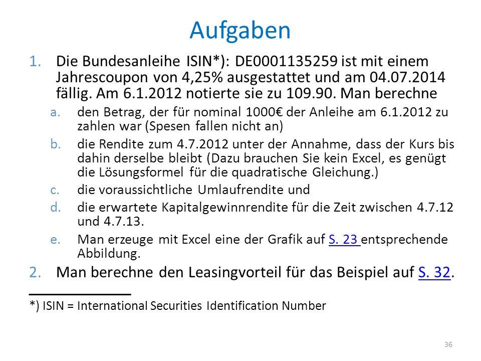 Aufgaben 1.Die Bundesanleihe ISIN*): DE0001135259 ist mit einem Jahrescoupon von 4,25% ausgestattet und am 04.07.2014 fällig. Am 6.1.2012 notierte sie