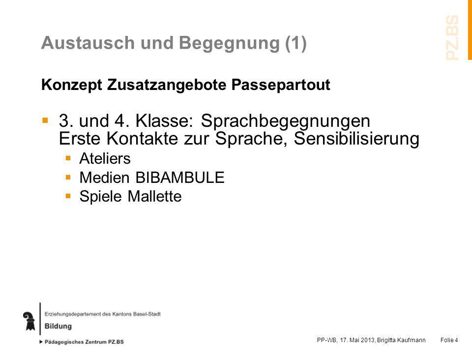 Austausch und Begegnung (1) Konzept Zusatzangebote Passepartout 3. und 4. Klasse: Sprachbegegnungen Erste Kontakte zur Sprache, Sensibilisierung Ateli