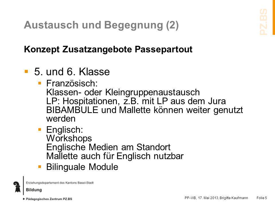 Austausch und Begegnung (2) Konzept Zusatzangebote Passepartout 5. und 6. Klasse Französisch: Klassen- oder Kleingruppenaustausch LP: Hospitationen, z