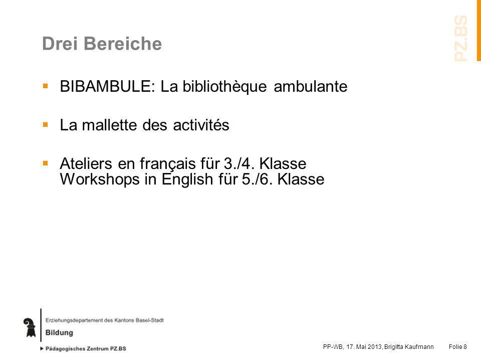 Drei Bereiche BIBAMBULE: La bibliothèque ambulante La mallette des activités Ateliers en français für 3./4. Klasse Workshops in English für 5./6. Klas
