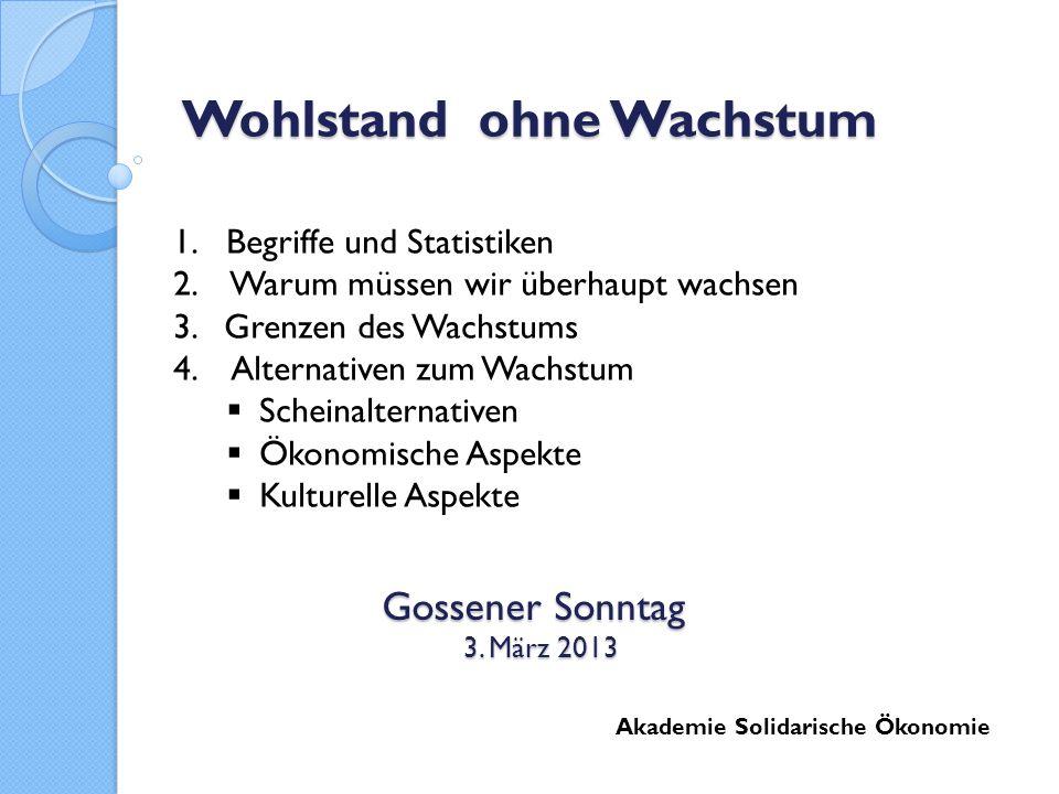 Wohlstand ohne Wachstum Akademie Solidarische Ökonomie Gossener Sonntag 3.