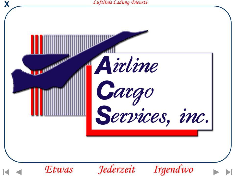 X Luftlinie Ladung-Dienste Etwas Jederzeit Irgendwo