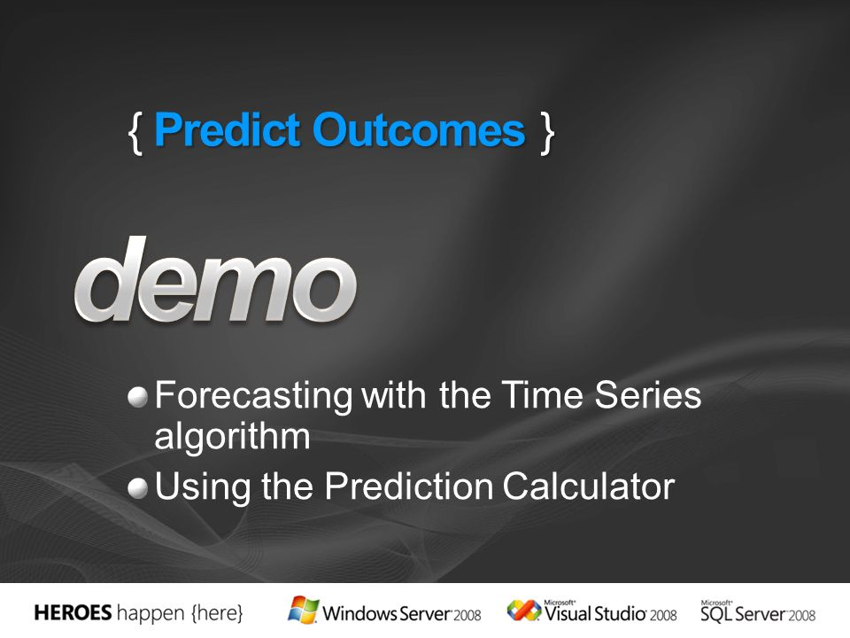 { Predict Outcomes } Forecasting with the Time Series algorithm Using the Prediction Calculator
