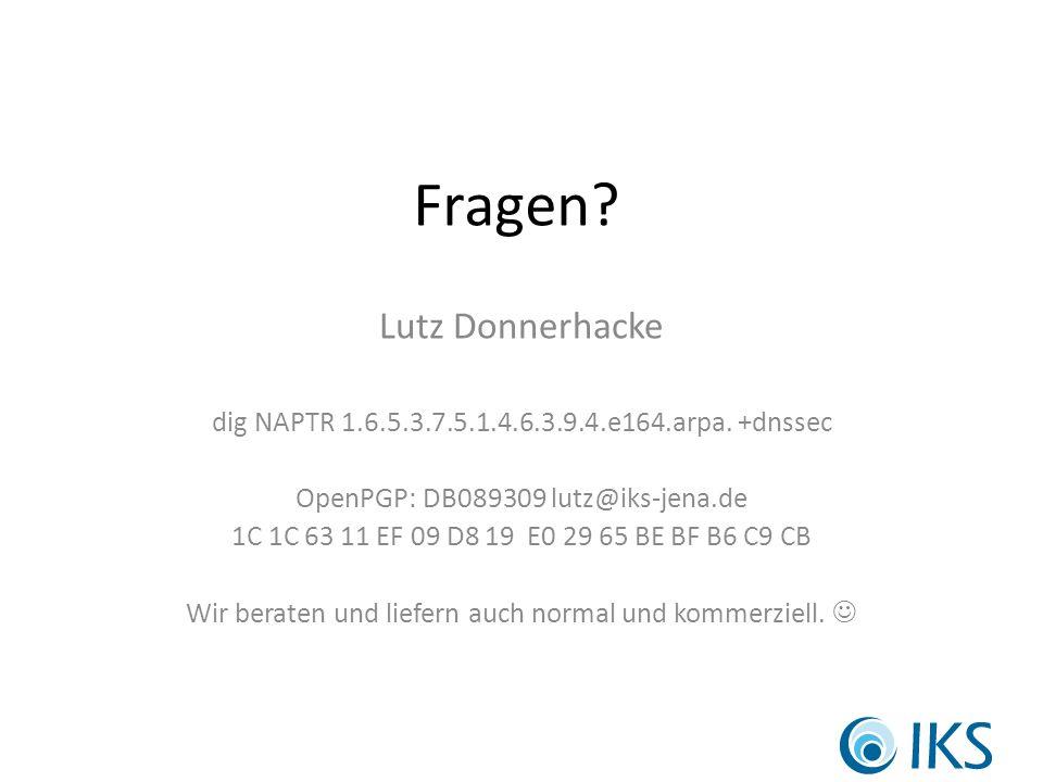 Fragen. Lutz Donnerhacke dig NAPTR 1.6.5.3.7.5.1.4.6.3.9.4.e164.arpa.