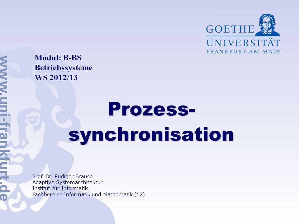 Folie 11 R.Brause - WS 2012 - Betriebssysteme: ProzeßSynchronisation (C) Goethe-Universität, Frankfurt Implementierung Semaphoren: Schlafen TYPE Semaphor = RECORD value: INTEGER; list : ProcessList; END; Initial: s.value:=1 Software Pseudo-Code Datenstruktur PROCEDURE P(VAR s:Semaphor) BEGIN s.value:=s.value-1; IF s.value < 0 THEN einh ä ngen(MyID,s.list); sleep; END; END P; PROCEDURE V(VAR s:Semaphor) VAR PID: ProcessId; BEGIN IF s.value < 0 THEN PID:=aush ä ngen(s.list); wakeup(PID); END; s.value:=s.value +1; END V;