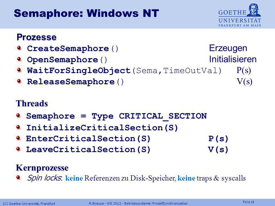 Folie 17 R.Brause - WS 2012 - Betriebssysteme: ProzeßSynchronisation (C) Goethe-Universität, Frankfurt memory Prozesse Semaphoren: Unix lockf Sperren