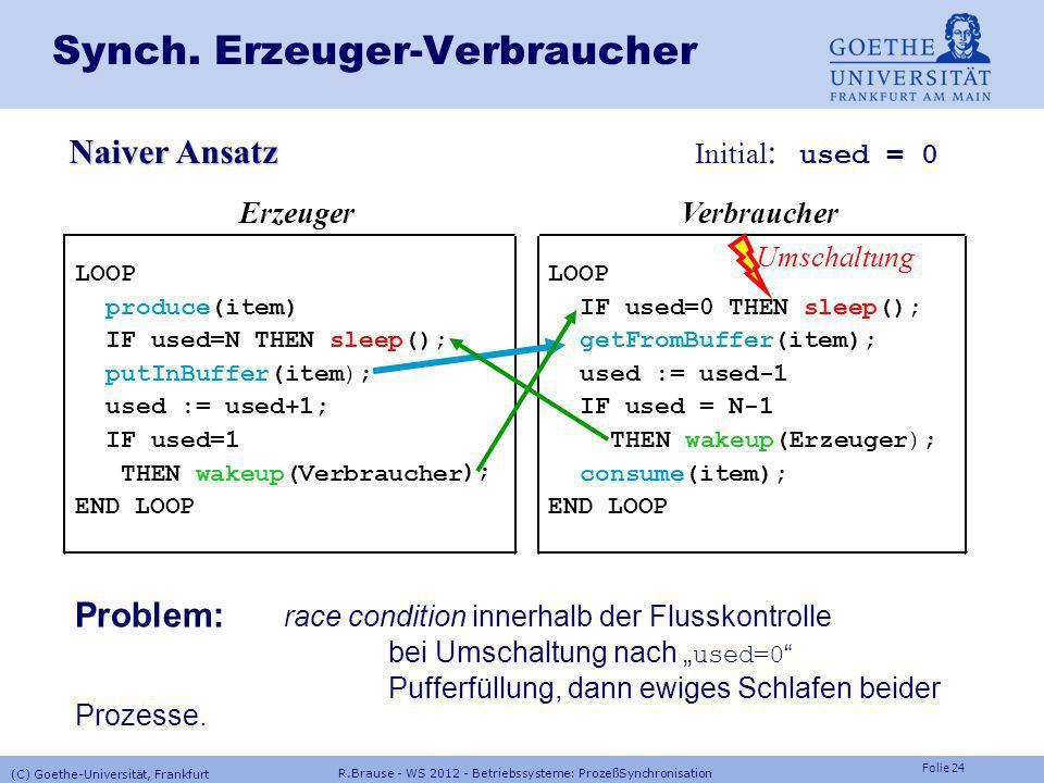 Folie 23 R.Brause - WS 2012 - Betriebssysteme: ProzeßSynchronisation (C) Goethe-Universität, Frankfurt Anwendung: Synchr. von Prozessen Präzedenzgraph