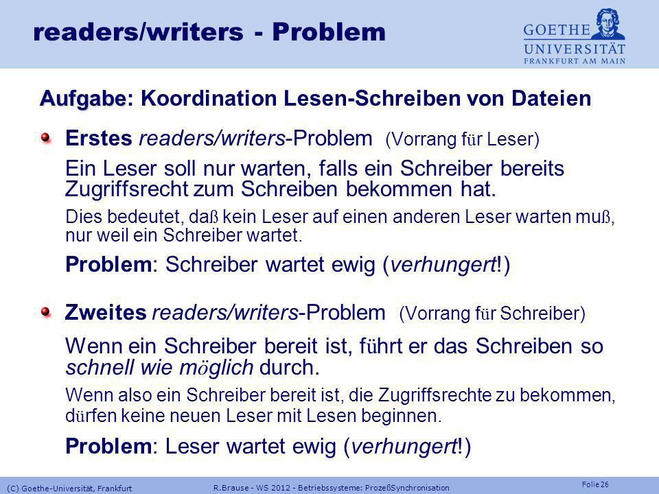 Folie 25 R.Brause - WS 2012 - Betriebssysteme: ProzeßSynchronisation (C) Goethe-Universität, Frankfurt Synch. Erzeuger-VerbraucherLösung Signal speich