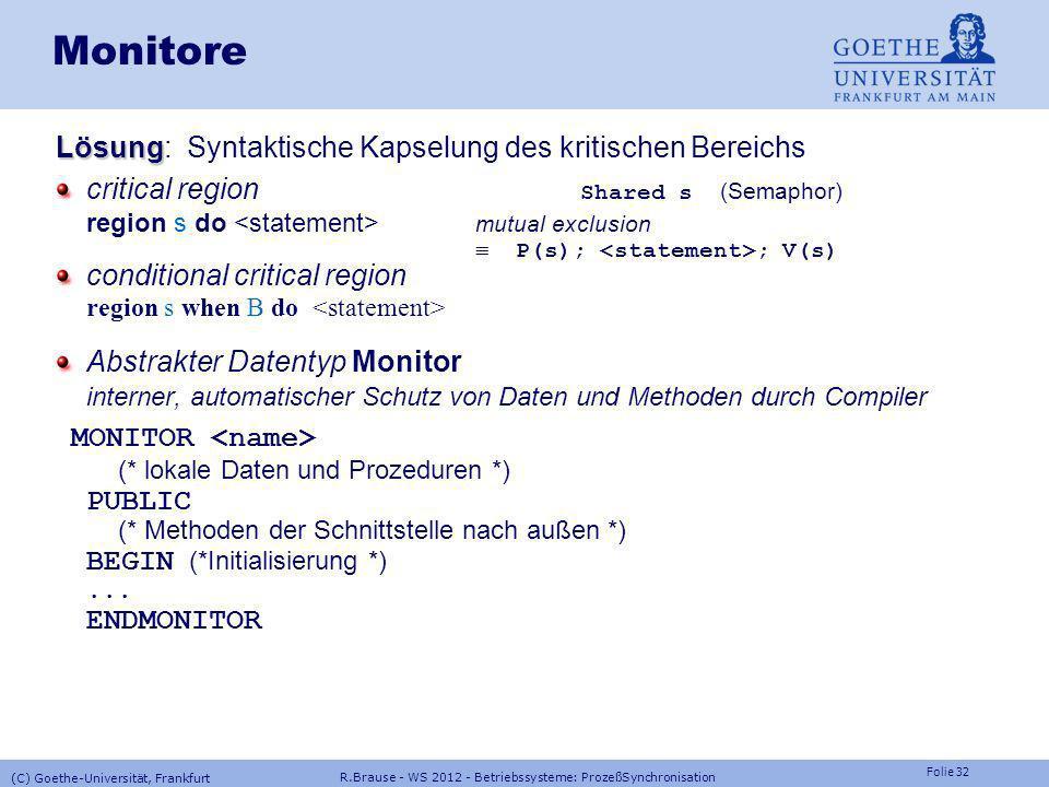 Folie 31 R.Brause - WS 2012 - Betriebssysteme: ProzeßSynchronisation (C) Goethe-Universität, Frankfurt Fehler bei Semaphoranwendung Mögliche Fehler Mö