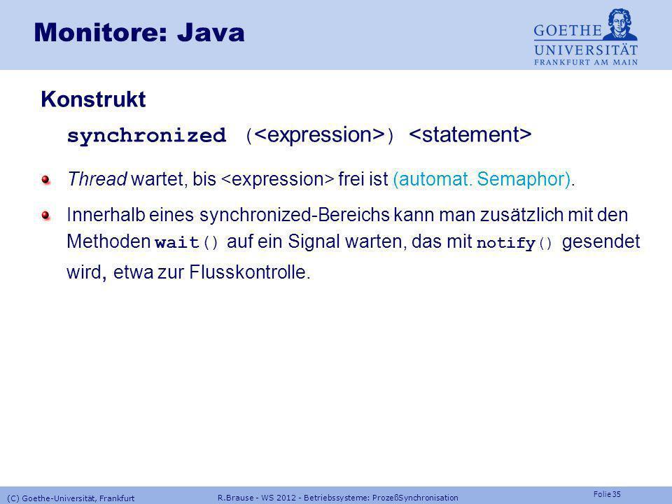 Folie 34 R.Brause - WS 2012 - Betriebssysteme: ProzeßSynchronisation (C) Goethe-Universität, Frankfurt Monitore: Flußkontrolle Erzeuger/Verbraucher: Z