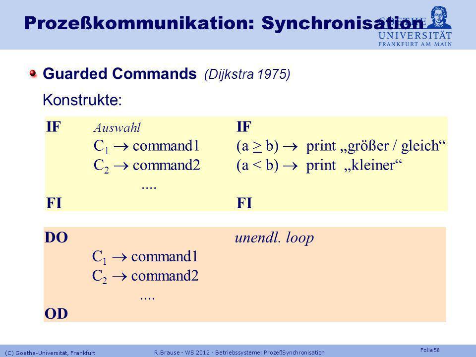 Folie 57 R.Brause - WS 2012 - Betriebssysteme: ProzeßSynchronisation (C) Goethe-Universität, Frankfurt Prozeßkommunikation Programmsynchronisation Ren