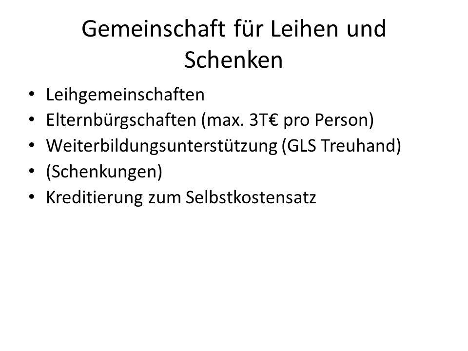 Gemeinschaft für Leihen und Schenken Leihgemeinschaften Elternbürgschaften (max.