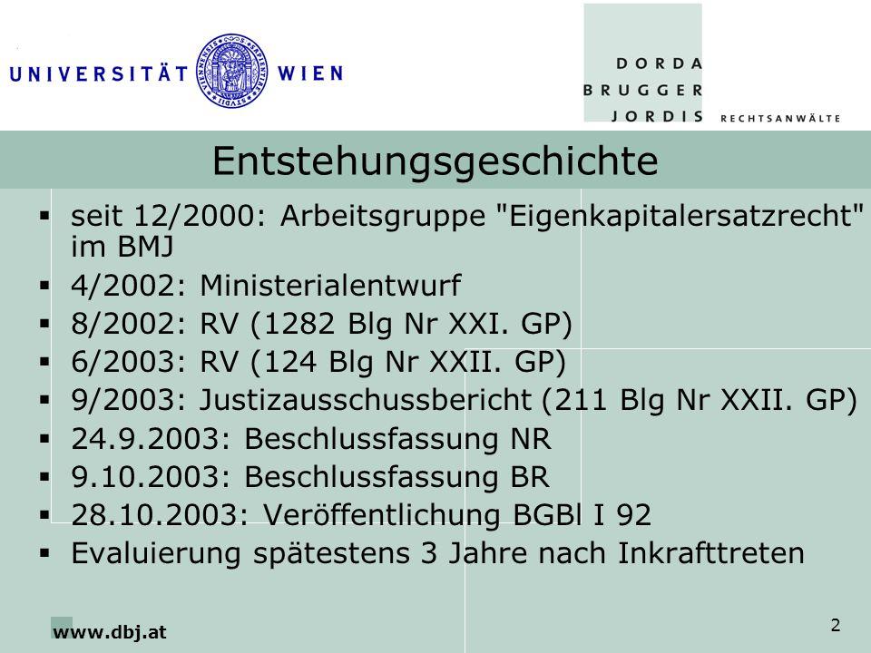 www.dbj.at 3 Inkrafttreten § 18 EKEG: 1.1.2004 -EKEG ist auf Sachverhalte anzuwenden, die nach dem Inkrafttreten verwirklicht werden - Altsachverhalte : bisherige OGH-Judikatur Art VI GIRÄG 2003: 1.1.2004 -Bestimmungen der KO und AO sind auf Verfahren anzuwenden, die nach dem 31.12.2003 eröffnet werden