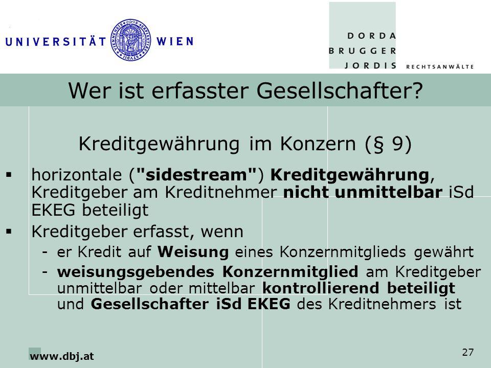 www.dbj.at 27 Wer ist erfasster Gesellschafter? Kreditgewährung im Konzern (§ 9) horizontale (