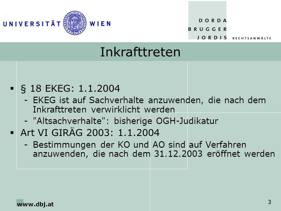 www.dbj.at 3 Inkrafttreten § 18 EKEG: 1.1.2004 -EKEG ist auf Sachverhalte anzuwenden, die nach dem Inkrafttreten verwirklicht werden -